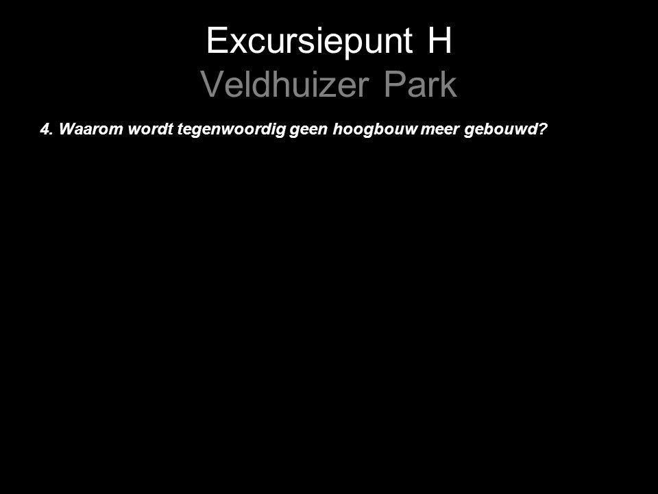 Excursiepunt H Veldhuizer Park 4. Waarom wordt tegenwoordig geen hoogbouw meer gebouwd
