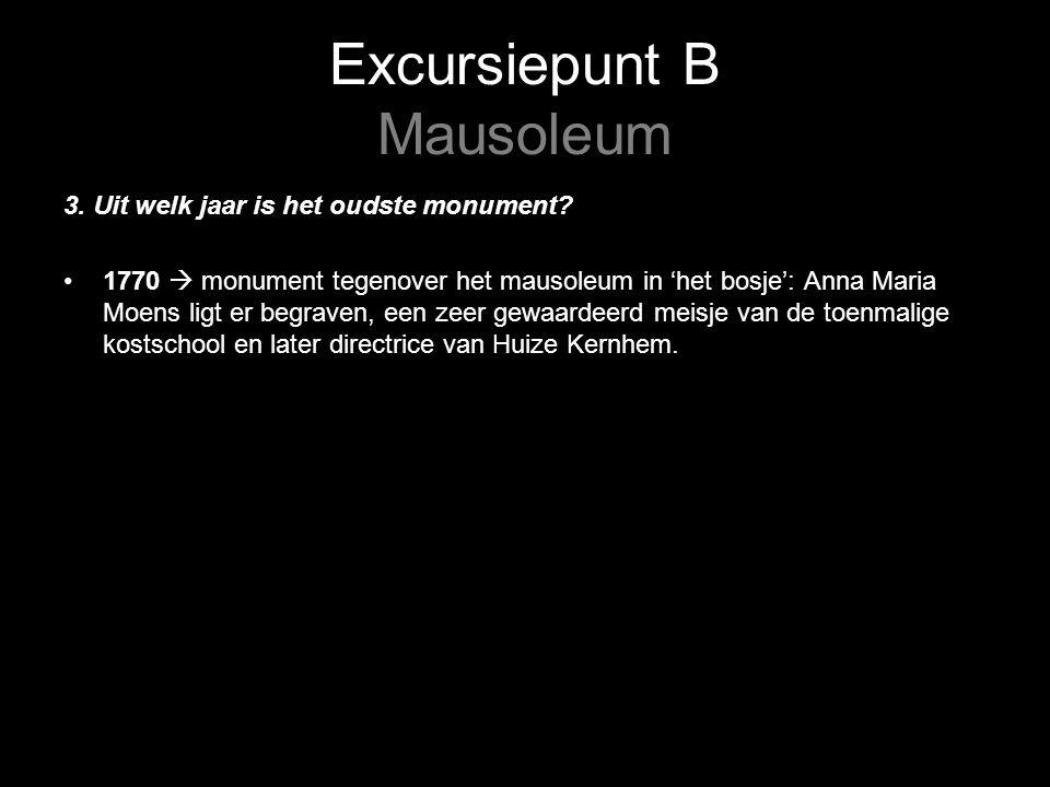 Excursiepunt B Mausoleum 3. Uit welk jaar is het oudste monument.