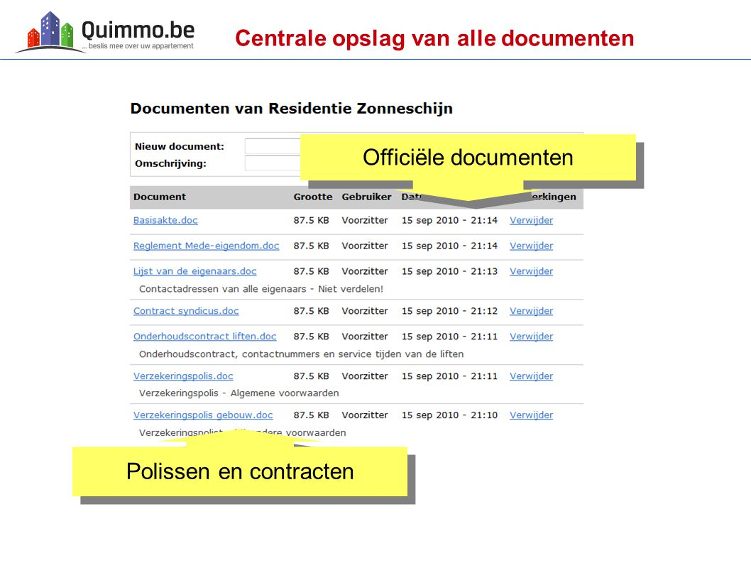 Centrale opslag van alle documenten Polissen en contracten Officiële documenten
