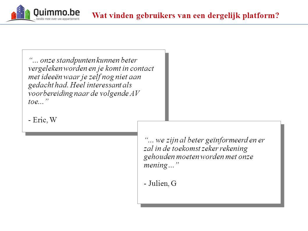 Quimmo.be biedt u gratis Artikels en informatie over mede-eigendom Een publiek forum, waar u uw praktische vragen over mede-eigendom kwijt kunt Een private zone, enkel en alleen voor de mede-eigenaars van uw gebouw, waar u alle informatie over uw gebouw kunt communiceren