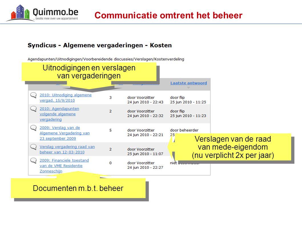 Communicatie omtrent het beheer Verslagen van de raad van mede-eigendom (nu verplicht 2x per jaar) Verslagen van de raad van mede-eigendom (nu verplic