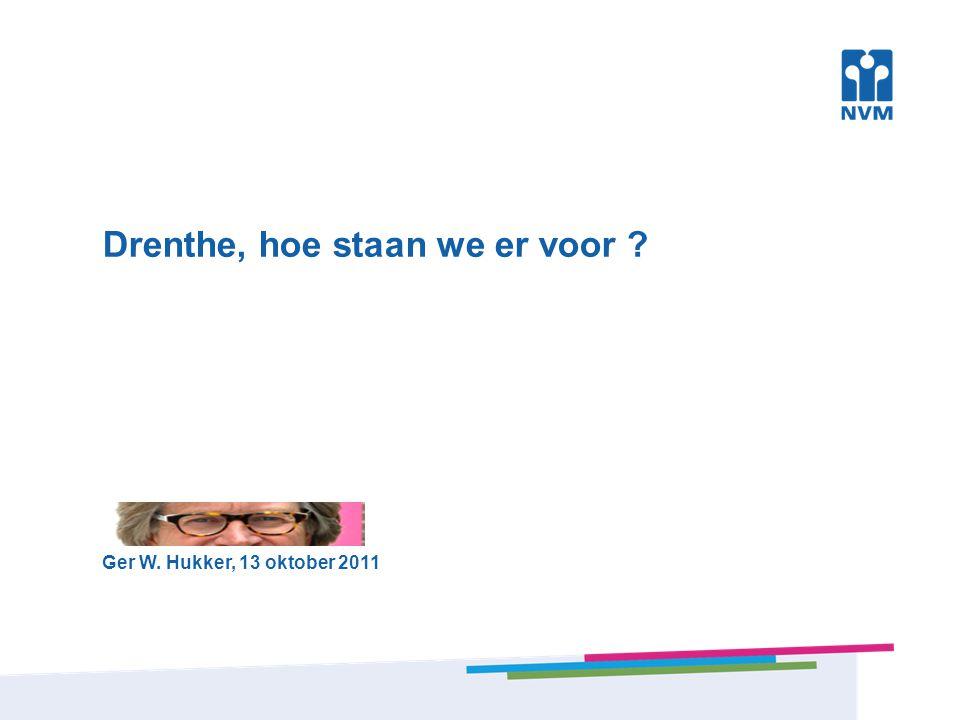 Drenthe, hoe staan we er voor Ger W. Hukker, 13 oktober 2011