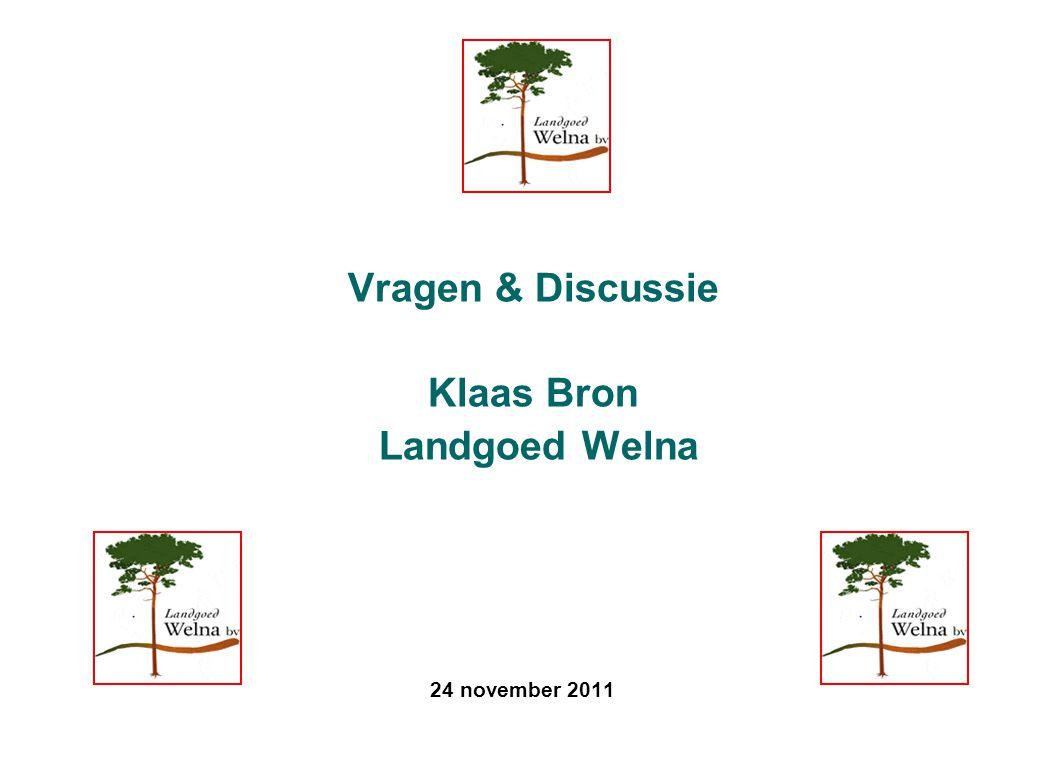 24 november 2011 Vragen & Discussie Klaas Bron Landgoed Welna