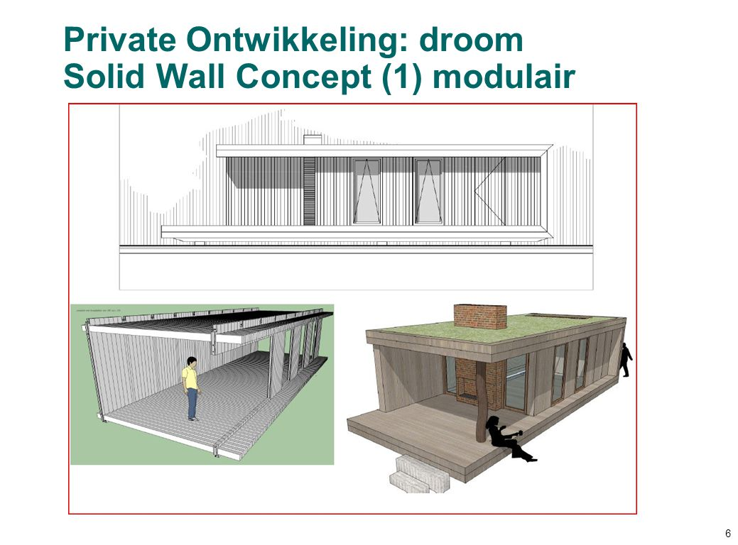 Private Ontwikkeling: droom Solid Wall Concept (1) modulair 6
