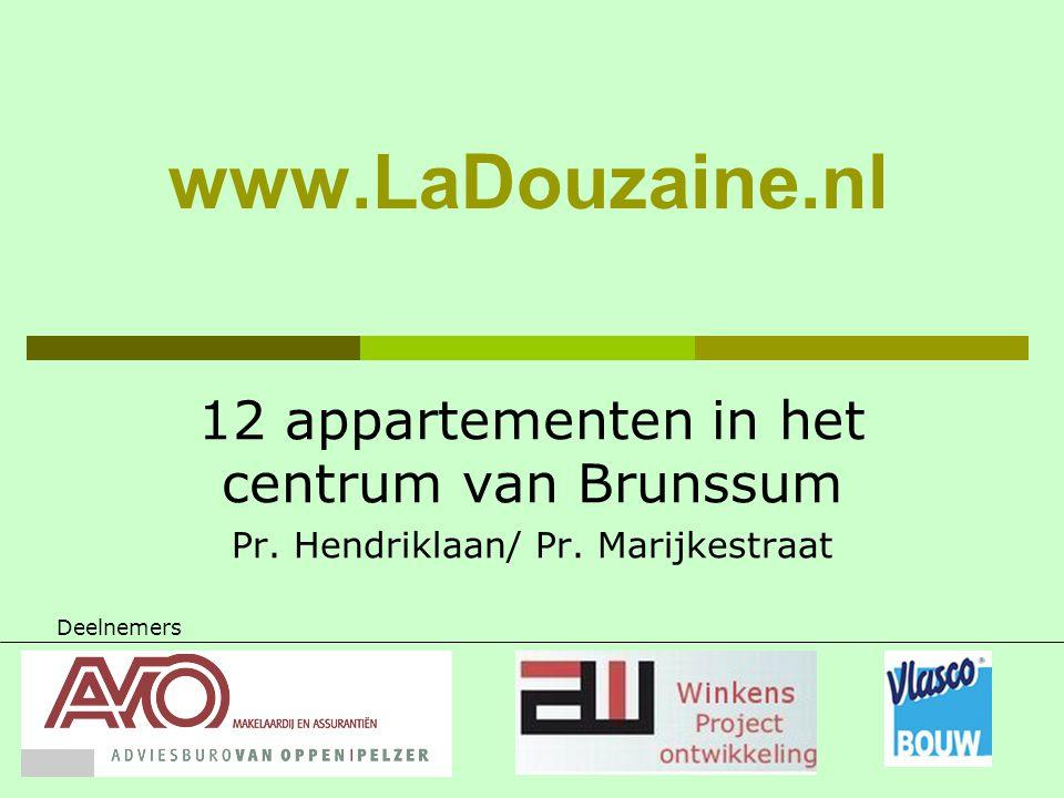 www.LaDouzaine.nl 12 appartementen in het centrum van Brunssum Pr. Hendriklaan/ Pr. Marijkestraat Deelnemers