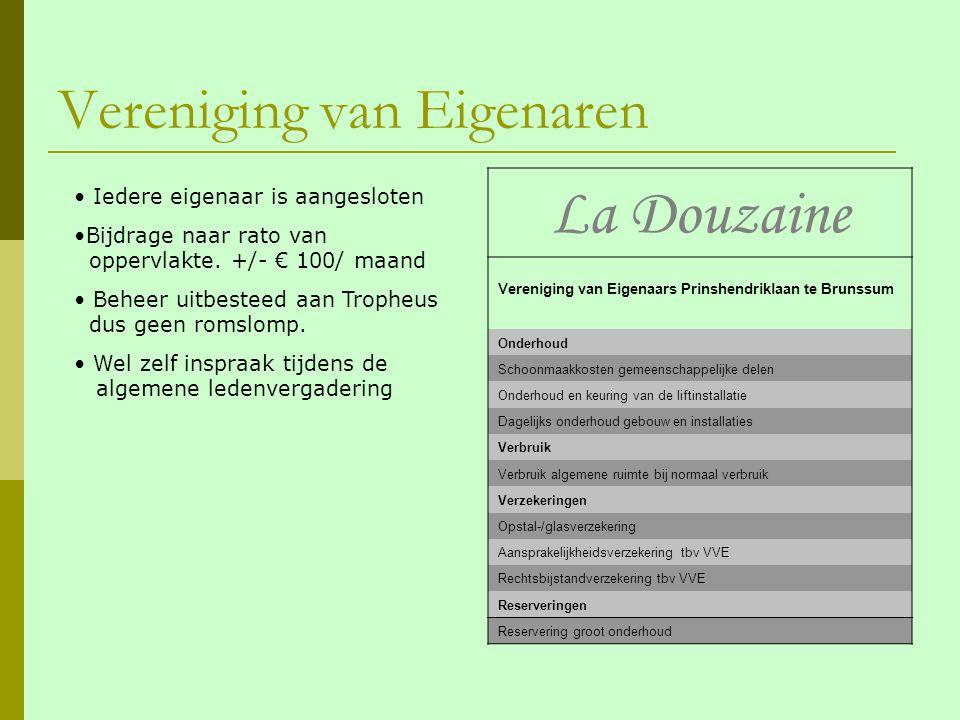 Vereniging van Eigenaren La Douzaine Vereniging van Eigenaars Prinshendriklaan te Brunssum Onderhoud Schoonmaakkosten gemeenschappelijke delen Onderho