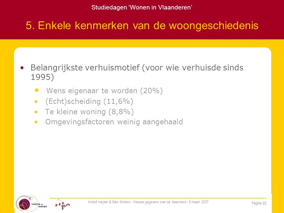 Studiedagen 'Wonen in Vlaanderen' Pagina 22 Kristof Heylen & Sien Winters - Nieuwe gegevens over de bewoners - 9 maart 2007 5.