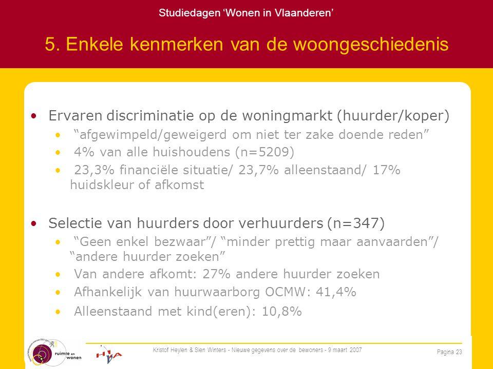 Studiedagen 'Wonen in Vlaanderen' Pagina 23 Kristof Heylen & Sien Winters - Nieuwe gegevens over de bewoners - 9 maart 2007 5.