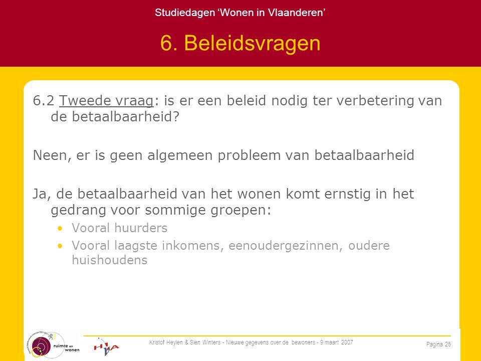 Studiedagen 'Wonen in Vlaanderen' Pagina 26 Kristof Heylen & Sien Winters - Nieuwe gegevens over de bewoners - 9 maart 2007 6.
