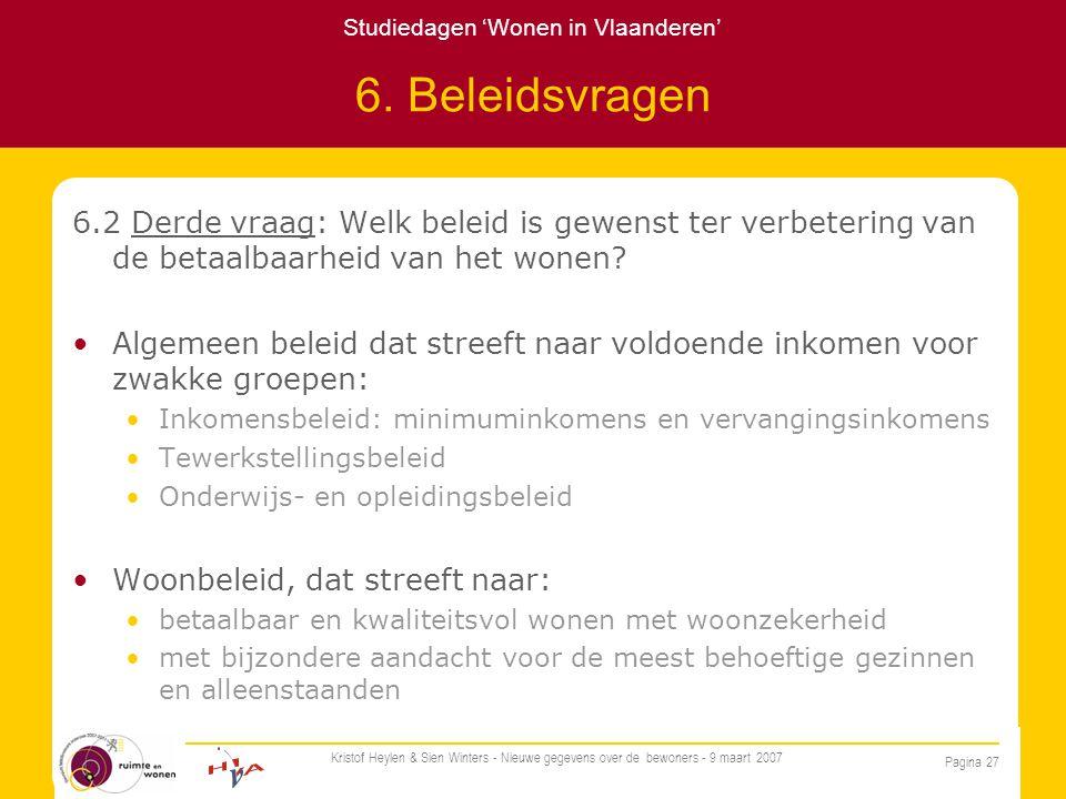 Studiedagen 'Wonen in Vlaanderen' Pagina 27 Kristof Heylen & Sien Winters - Nieuwe gegevens over de bewoners - 9 maart 2007 6.