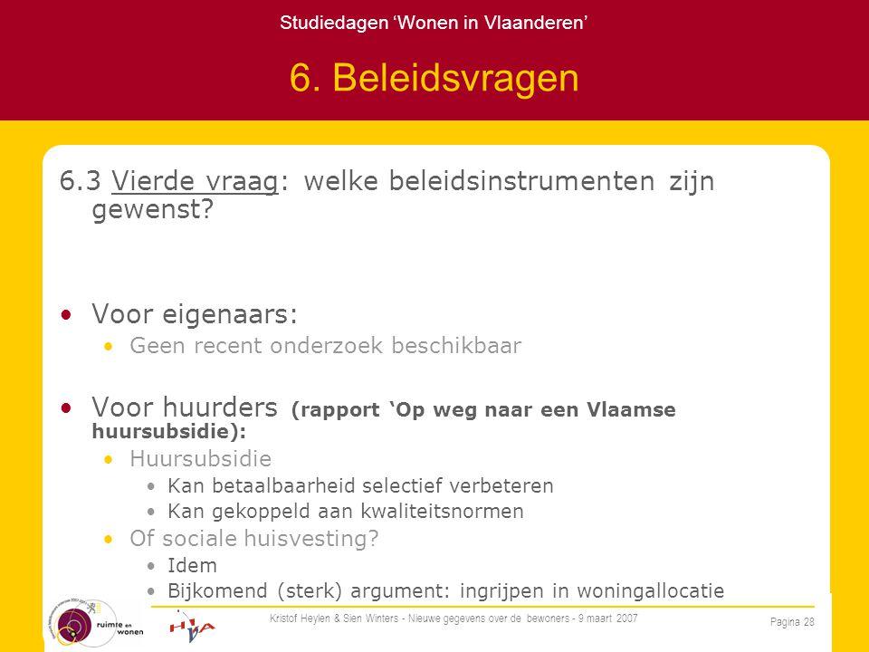 Studiedagen 'Wonen in Vlaanderen' Pagina 28 Kristof Heylen & Sien Winters - Nieuwe gegevens over de bewoners - 9 maart 2007 6.