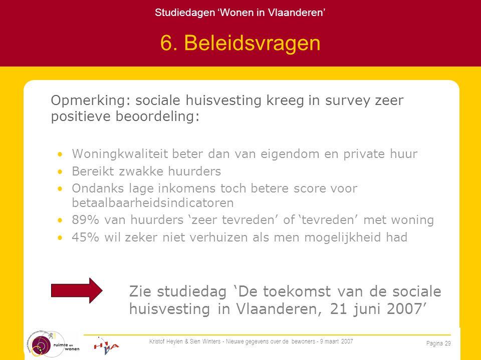 Studiedagen 'Wonen in Vlaanderen' Pagina 29 Kristof Heylen & Sien Winters - Nieuwe gegevens over de bewoners - 9 maart 2007 6.