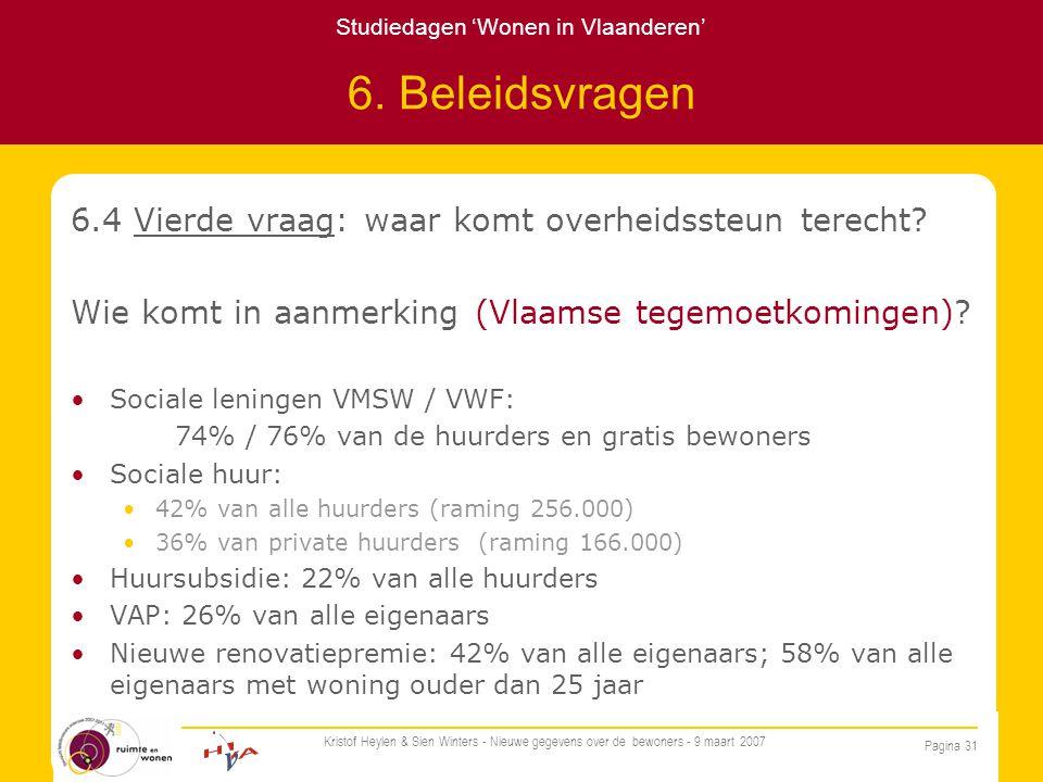 Studiedagen 'Wonen in Vlaanderen' Pagina 31 Kristof Heylen & Sien Winters - Nieuwe gegevens over de bewoners - 9 maart 2007 6.