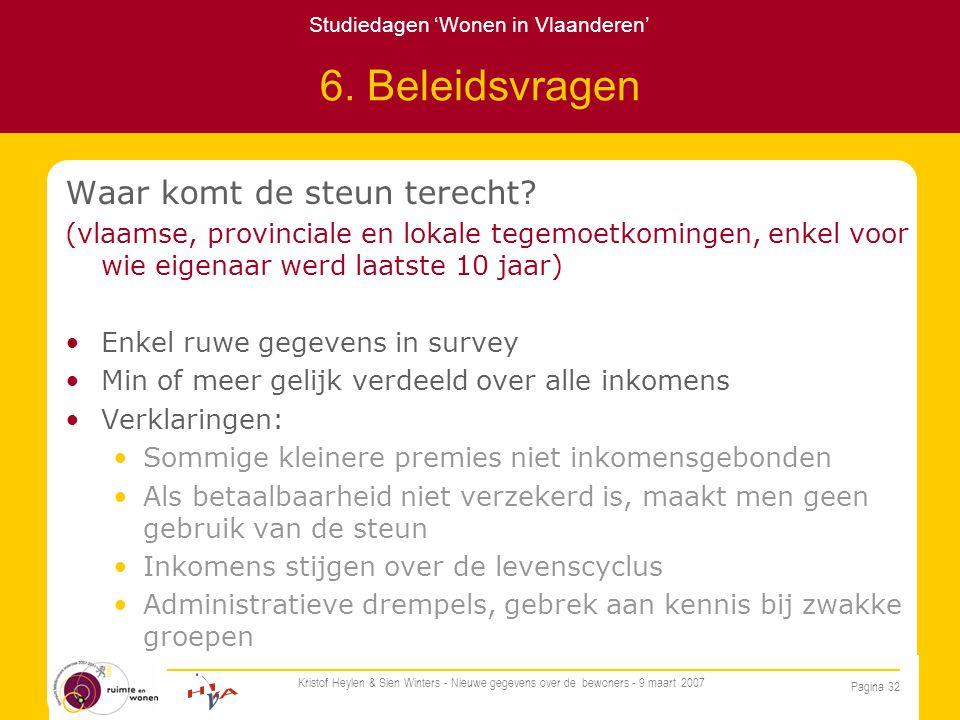 Studiedagen 'Wonen in Vlaanderen' Pagina 32 Kristof Heylen & Sien Winters - Nieuwe gegevens over de bewoners - 9 maart 2007 6.