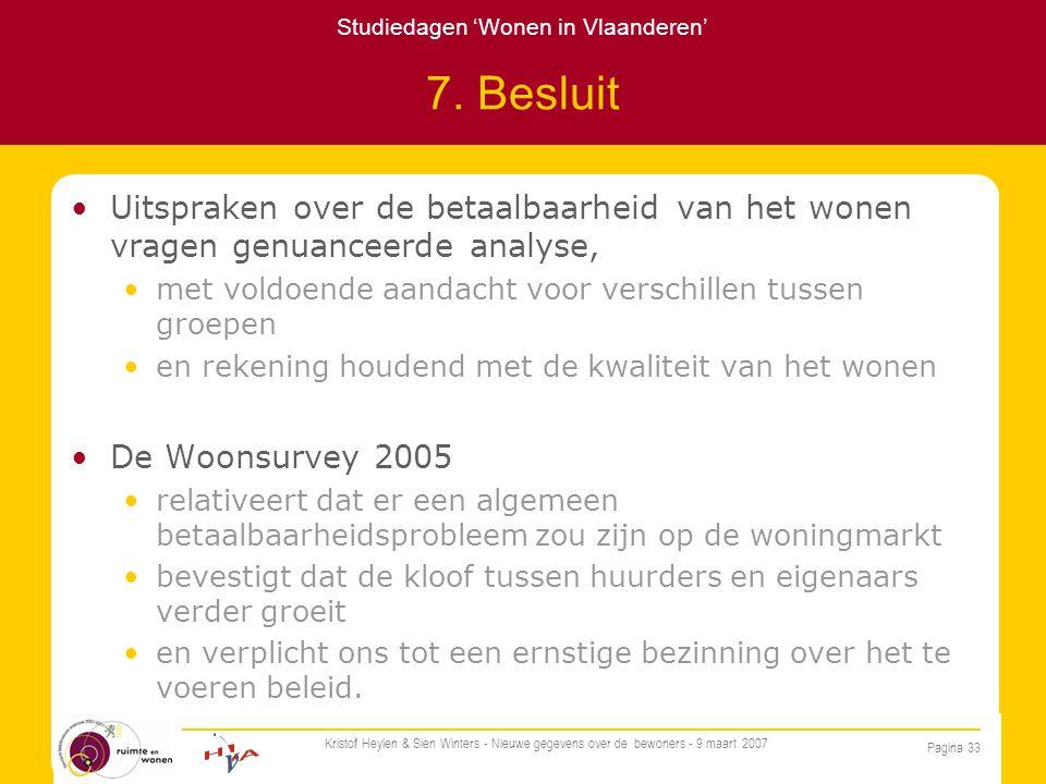Studiedagen 'Wonen in Vlaanderen' Pagina 33 Kristof Heylen & Sien Winters - Nieuwe gegevens over de bewoners - 9 maart 2007 7.