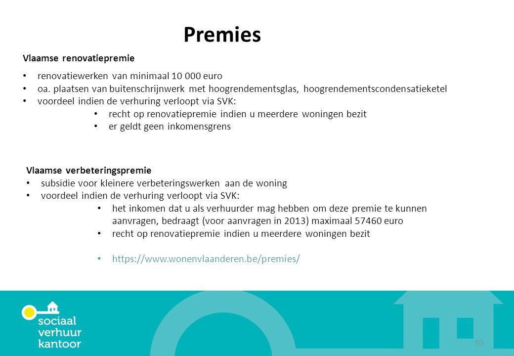 10 Premies Vlaamse renovatiepremie renovatiewerken van minimaal 10 000 euro oa. plaatsen van buitenschrijnwerk met hoogrendementsglas, hoogrendementsc