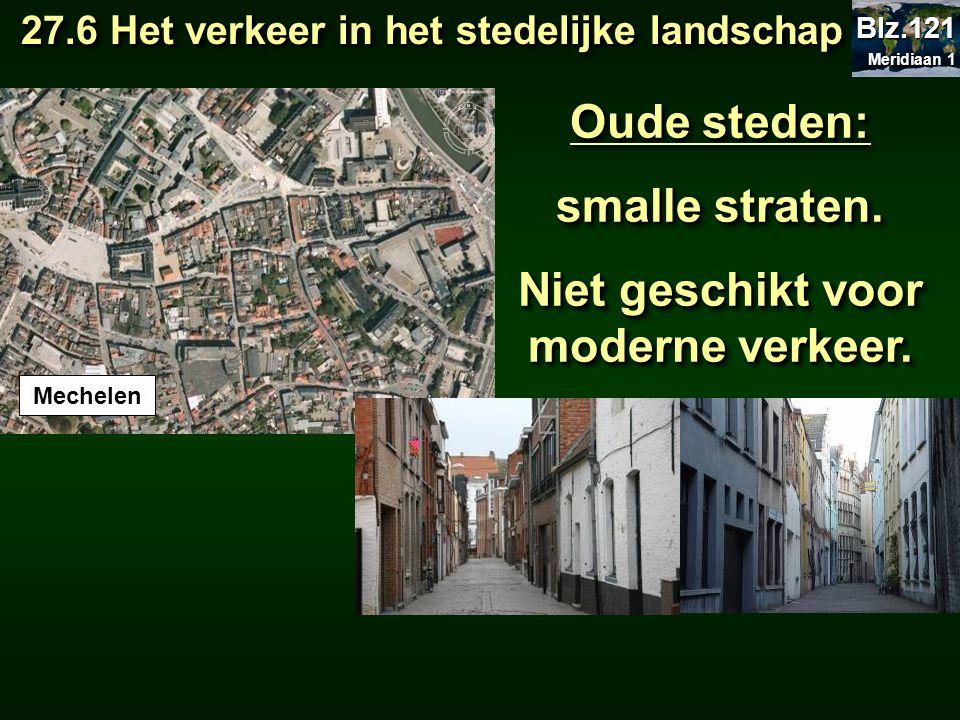 Oude steden: smalle straten. Niet geschikt voor moderne verkeer. Oude steden: smalle straten. Niet geschikt voor moderne verkeer. Mechelen 27.6 Het ve