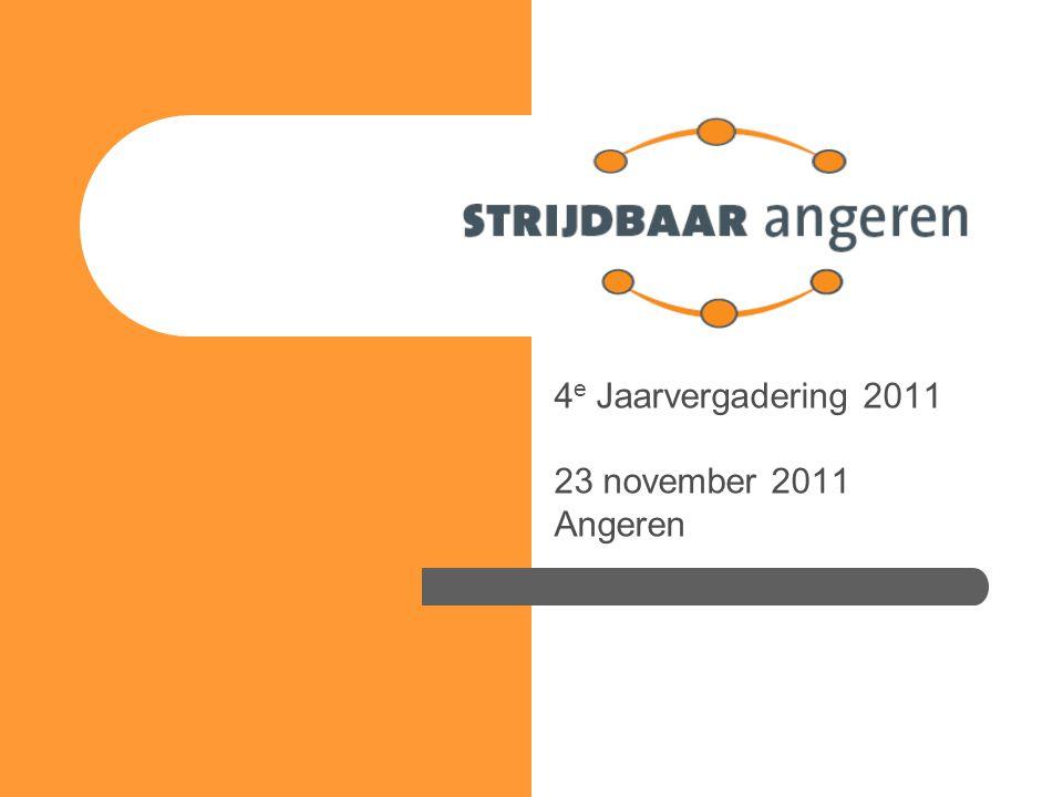 4 e Jaarvergadering 2011 23 november 2011 Angeren