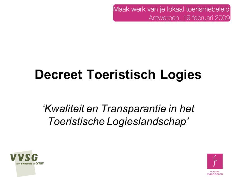 Decreet Toeristisch Logies 'Kwaliteit en Transparantie in het Toeristische Logieslandschap'