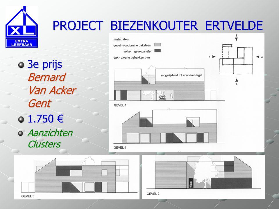 3e prijs Bernard Van Acker Gent 1.750 € Aanzichten Clusters PROJECT BIEZENKOUTER ERTVELDE PROJECT BIEZENKOUTER ERTVELDE