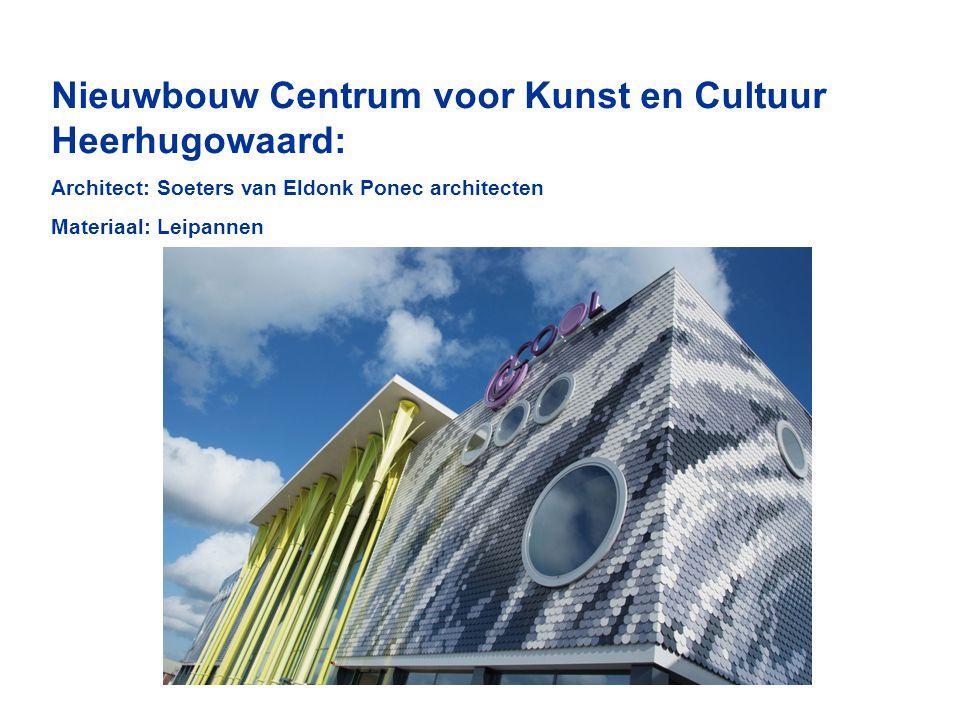 Nieuwbouw Centrum voor Kunst en Cultuur Heerhugowaard: Architect: Soeters van Eldonk Ponec architecten Materiaal: Leipannen