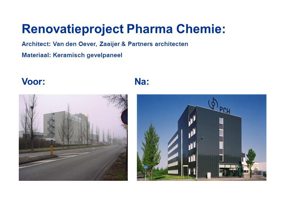 Renovatieproject Pharma Chemie: Architect: Van den Oever, Zaaijer & Partners architecten Materiaal: Keramisch gevelpaneel Voor:Na: