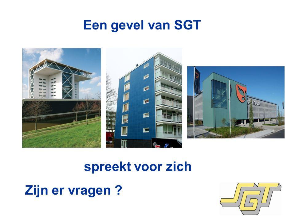 Een gevel van SGT spreekt voor zich Zijn er vragen ?