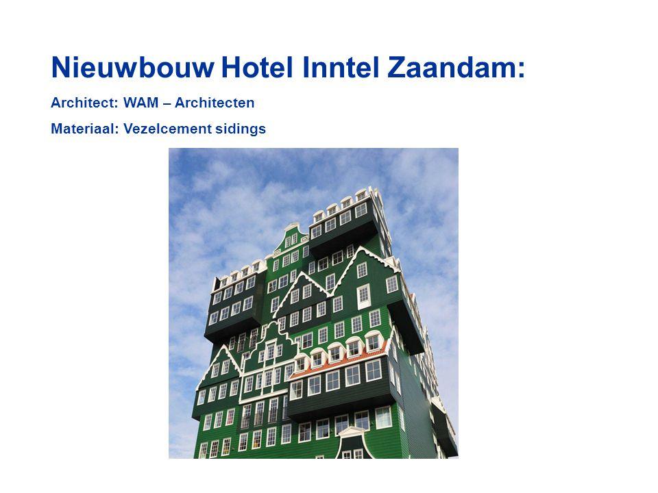 Nieuwbouw Hotel Inntel Zaandam: Architect: WAM – Architecten Materiaal: Vezelcement sidings