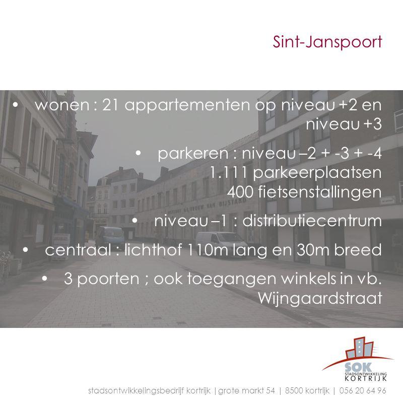 Sint-Janspoort wonen : 21 appartementen op niveau +2 en niveau +3 parkeren : niveau –2 + -3 + -4 1.111 parkeerplaatsen 400 fietsenstallingen niveau –1