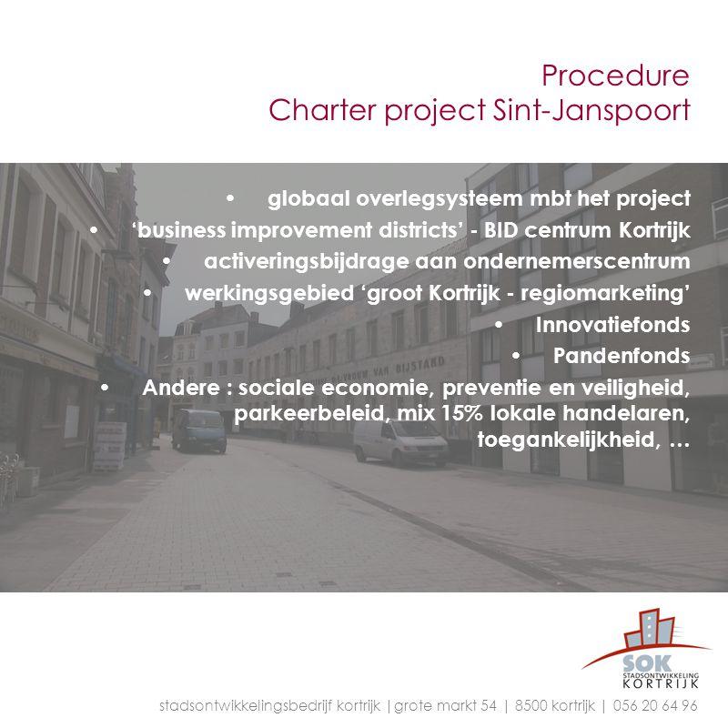 Procedure Charter project Sint-Janspoort globaal overlegsysteem mbt het project 'business improvement districts' - BID centrum Kortrijk activeringsbij