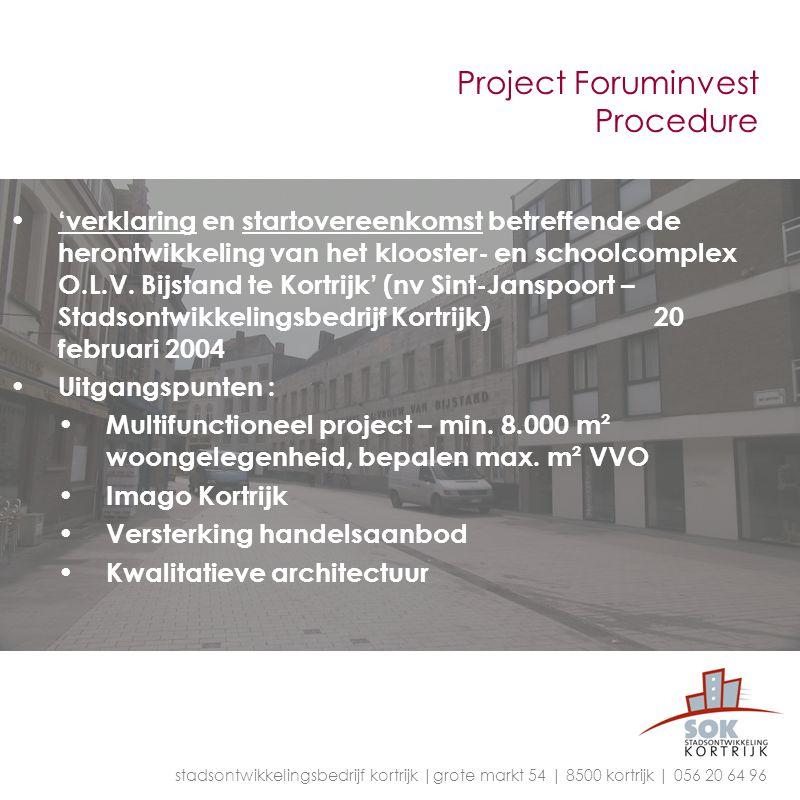 Project Foruminvest Procedure 'verklaring en startovereenkomst betreffende de herontwikkeling van het klooster- en schoolcomplex O.L.V. Bijstand te Ko