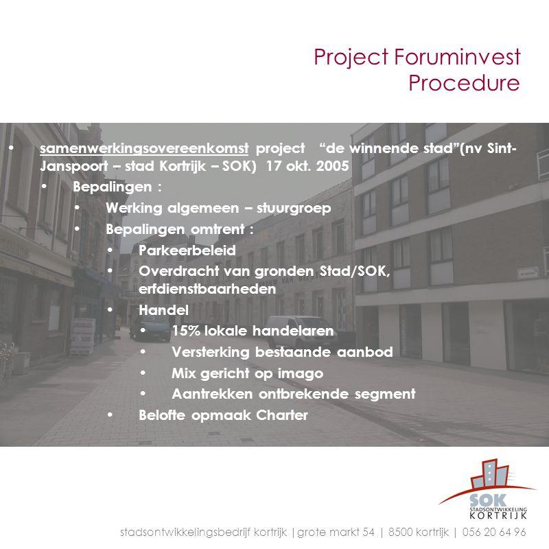 """Project Foruminvest Procedure samenwerkingsovereenkomst project """"de winnende stad""""(nv Sint- Janspoort – stad Kortrijk – SOK) 17 okt. 2005 Bepalingen :"""
