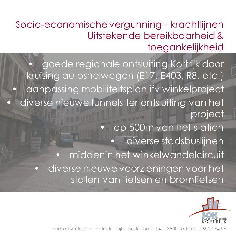 Socio-economische vergunning – krachtlijnen Uitstekende bereikbaarheid & toegankelijkheid goede regionale ontsluiting Kortrijk door kruising autosnelw
