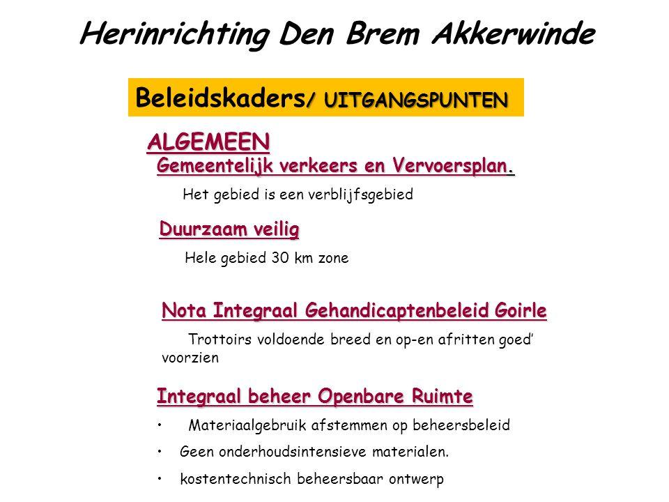 Herinrichting Den Brem Akkerwinde / UITGANGSPUNTEN Beleidskaders / UITGANGSPUNTEN Gemeentelijk verkeers en Vervoersplan. Het gebied is een verblijfsge