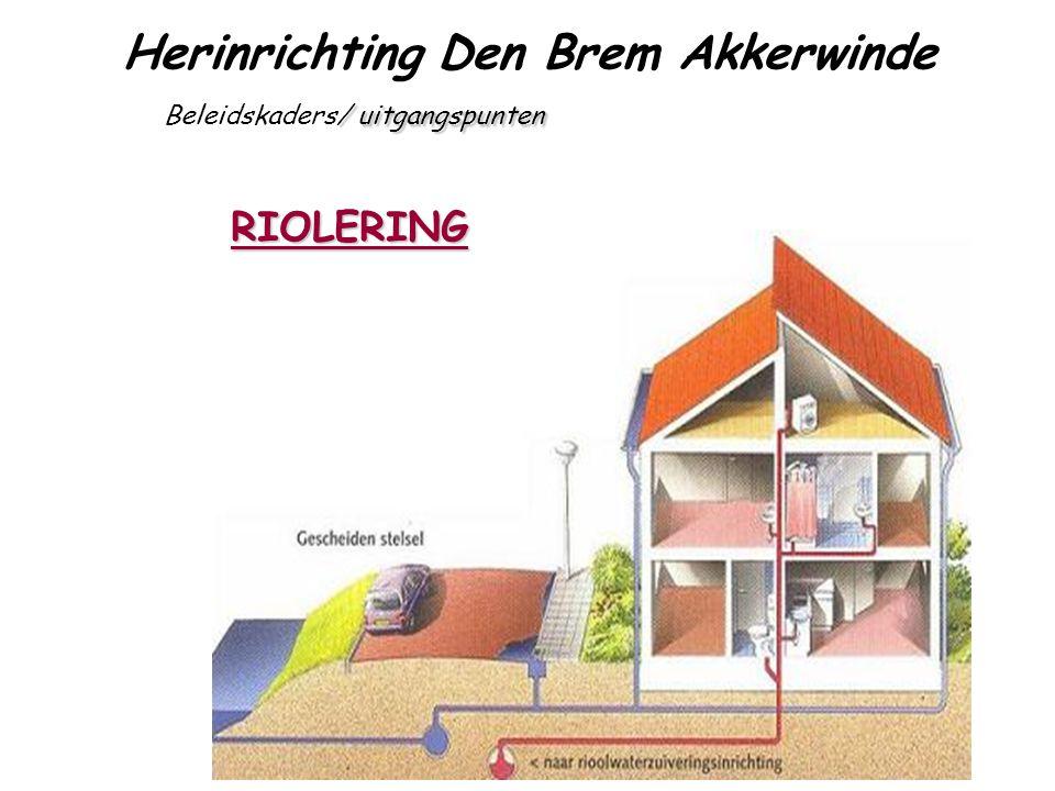 Herinrichting Den Brem Akkerwinde / uitgangspunten Beleidskaders/ uitgangspunten 1 INSPECTIE RIOLERING