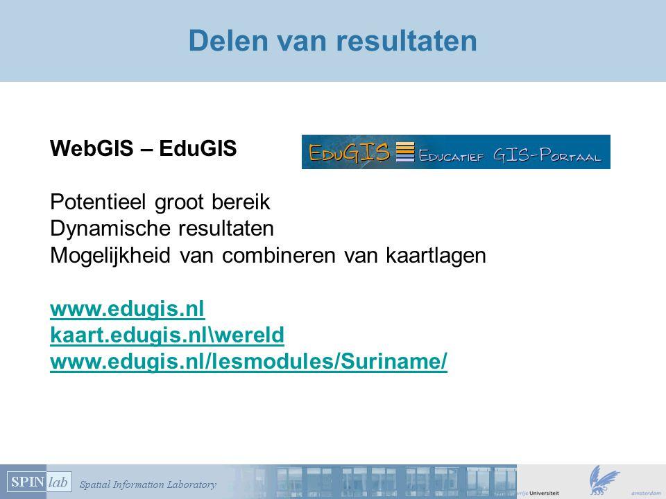 Delen van resultaten WebGIS – EduGIS Potentieel groot bereik Dynamische resultaten Mogelijkheid van combineren van kaartlagen www.edugis.nl kaart.edug