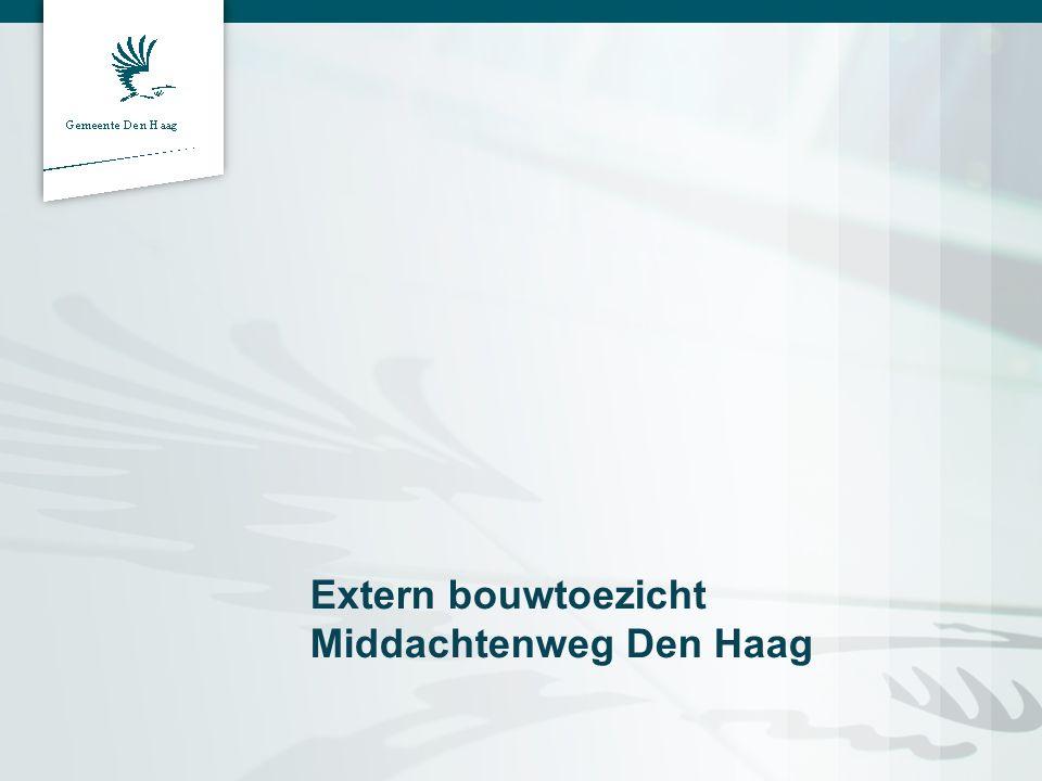 Extern bouwtoezicht Middachtenweg Den Haag
