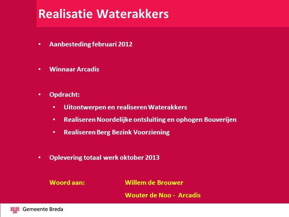 Realisatie Waterakkers Aanbesteding februari 2012 Winnaar Arcadis Opdracht: Uitontwerpen en realiseren Waterakkers Realiseren Noordelijke ontsluiting