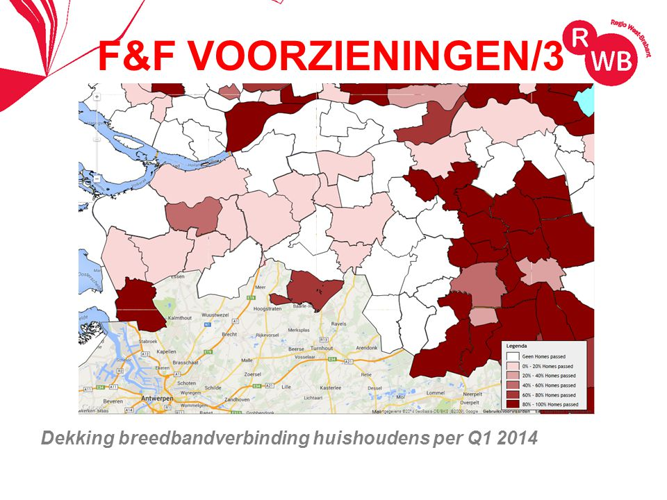 F&F VOORZIENINGEN/3 Dekking breedbandverbinding huishoudens per Q1 2014