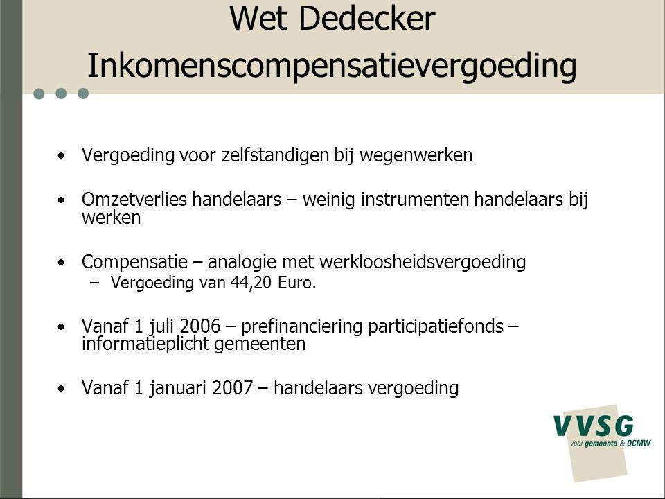 Wet Dedecker Inkomenscompensatievergoeding Vergoeding voor zelfstandigen bij wegenwerken Omzetverlies handelaars – weinig instrumenten handelaars bij