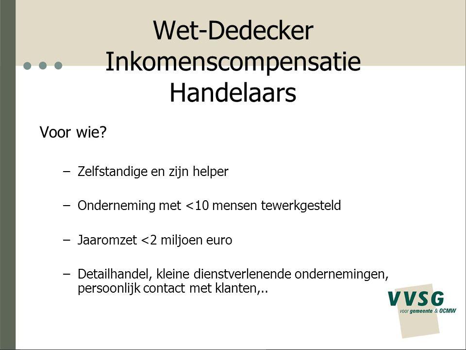 Wet-Dedecker Inkomenscompensatie Handelaars Voor wie.