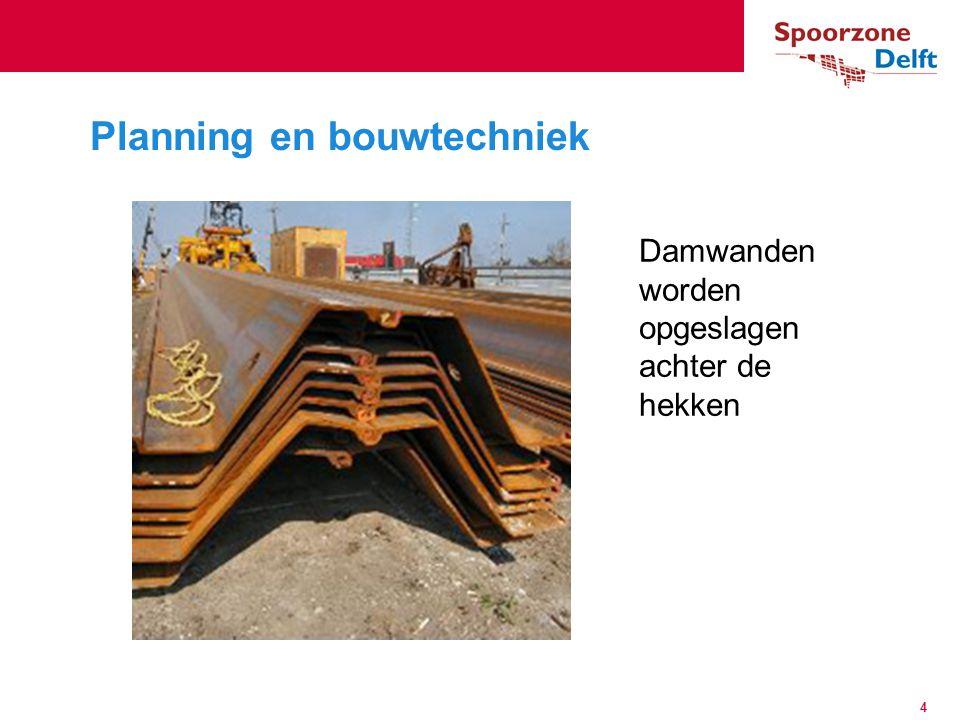 Planning en bouwtechniek Damwanden worden opgeslagen achter de hekken 4