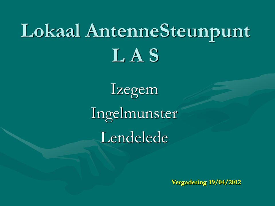 Lokaal AntenneSteunpunt L A S IzegemIngelmunsterLendelede Vergadering 19/04/2012