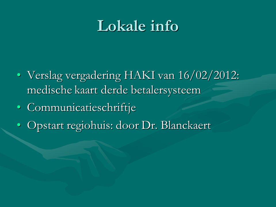 Info vanuit de werkgroepen Palliatieve thuiszorg:Palliatieve thuiszorg: Psychiatrische thuiszorgPsychiatrische thuiszorg Overlegplatform dementie: Hanne VanraesOverlegplatform dementie: Hanne Vanraes