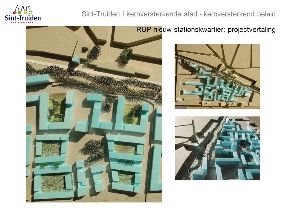 Sint-Truiden І kernversterkende stad - kernversterkend beleid RUP nieuw stationskwartier: projectvertaling