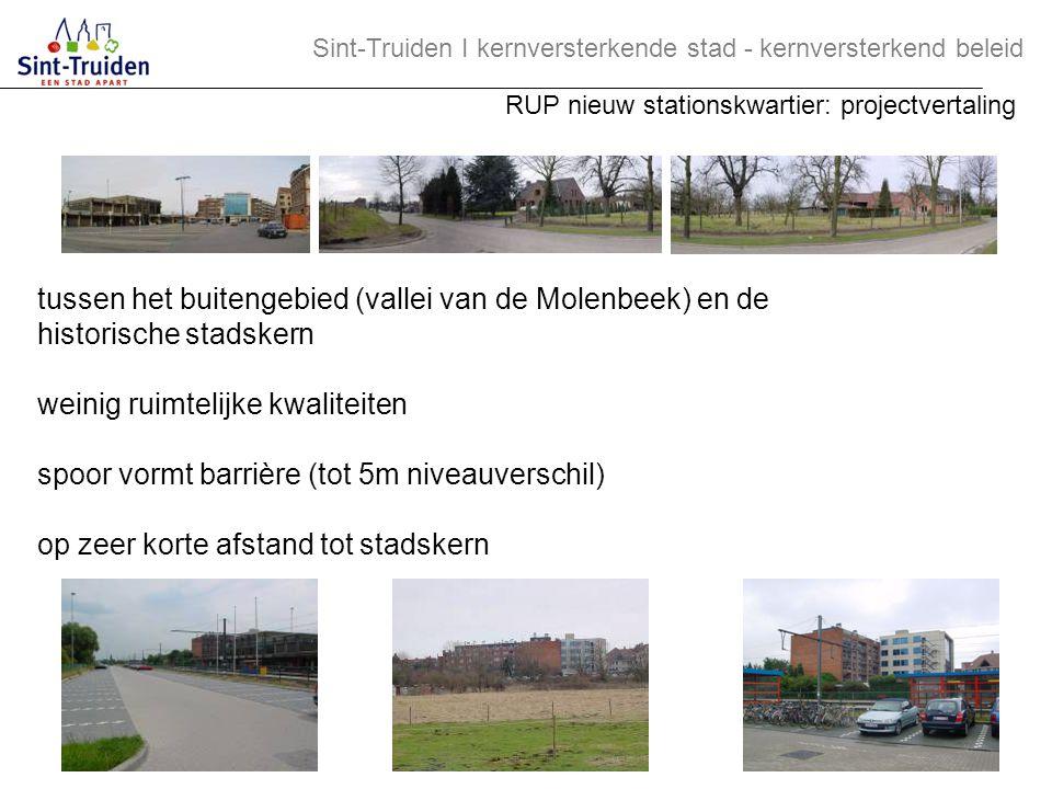 tussen het buitengebied (vallei van de Molenbeek) en de historische stadskern weinig ruimtelijke kwaliteiten spoor vormt barrière (tot 5m niveauversch