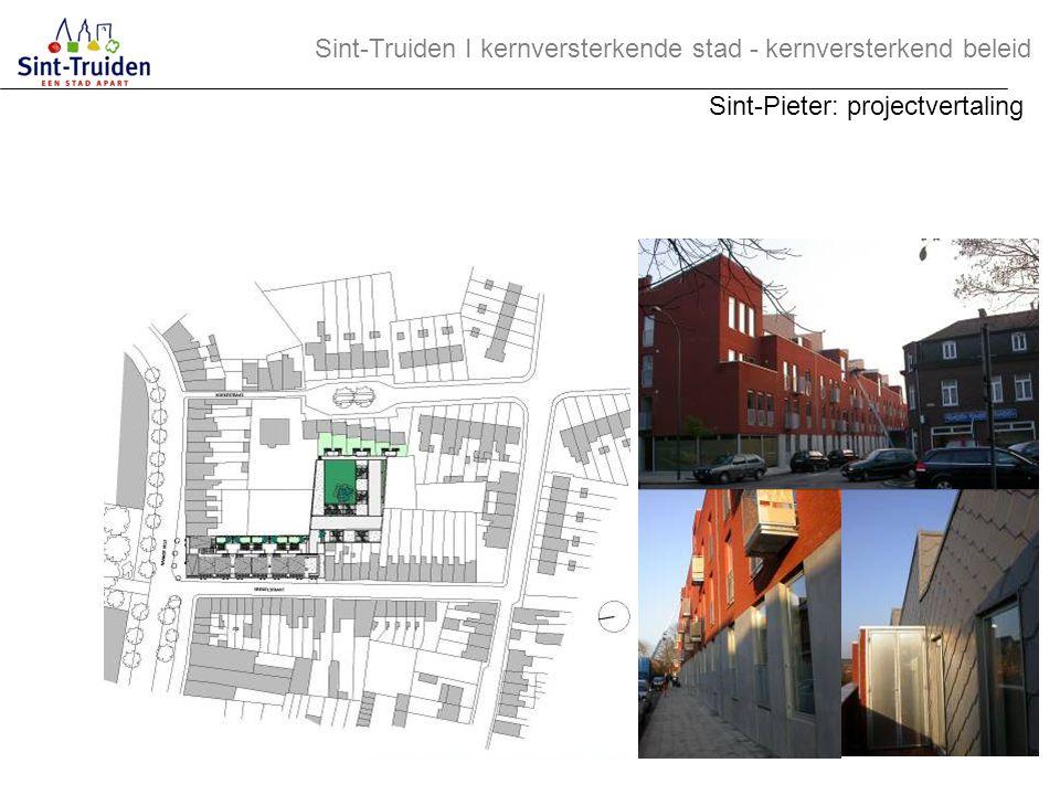 Sint-Truiden І kernversterkende stad - kernversterkend beleid Sint-Pieter: projectvertaling