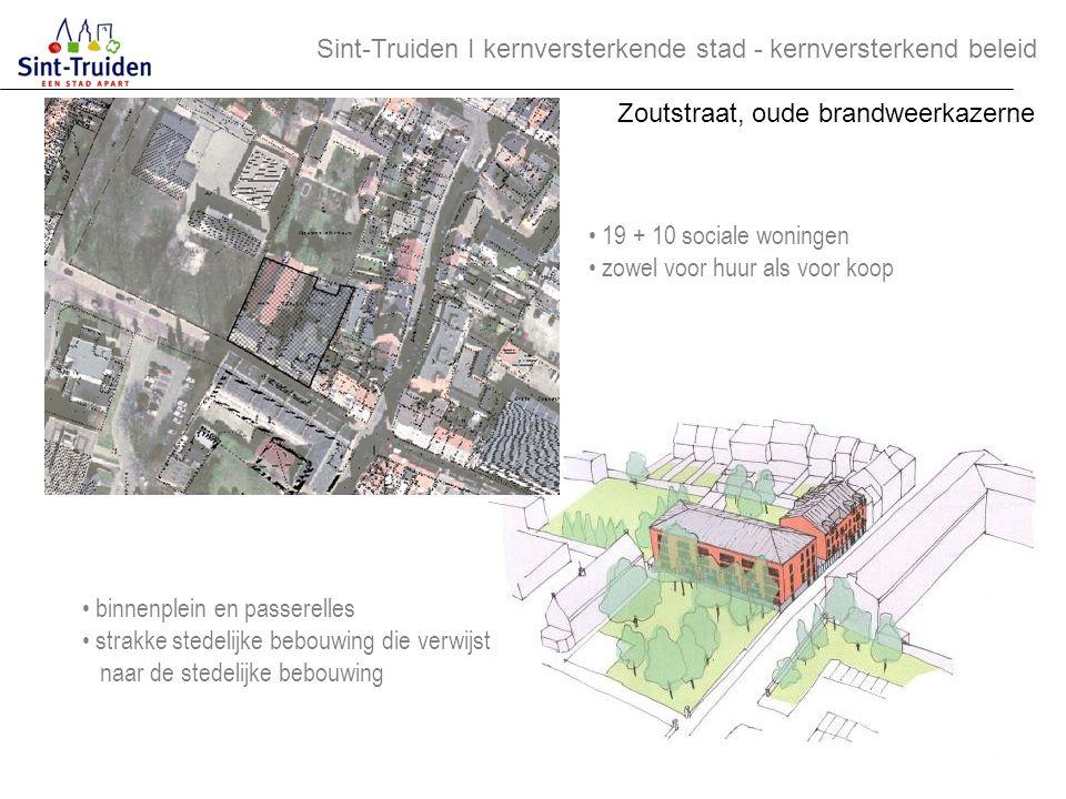 Sint-Truiden І kernversterkende stad - kernversterkend beleid Zoutstraat, oude brandweerkazerne 19 + 10 sociale woningen zowel voor huur als voor koop