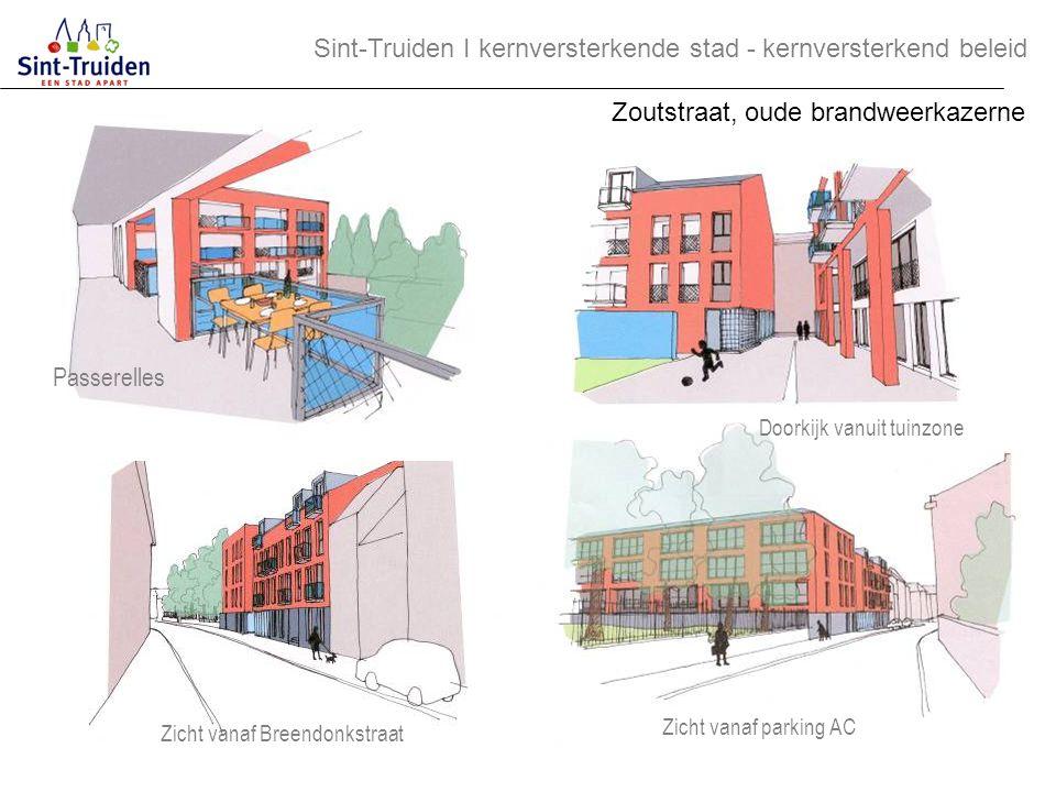Sint-Truiden І kernversterkende stad - kernversterkend beleid Zoutstraat, oude brandweerkazerne Zicht vanaf Breendonkstraat Doorkijk vanuit tuinzone P