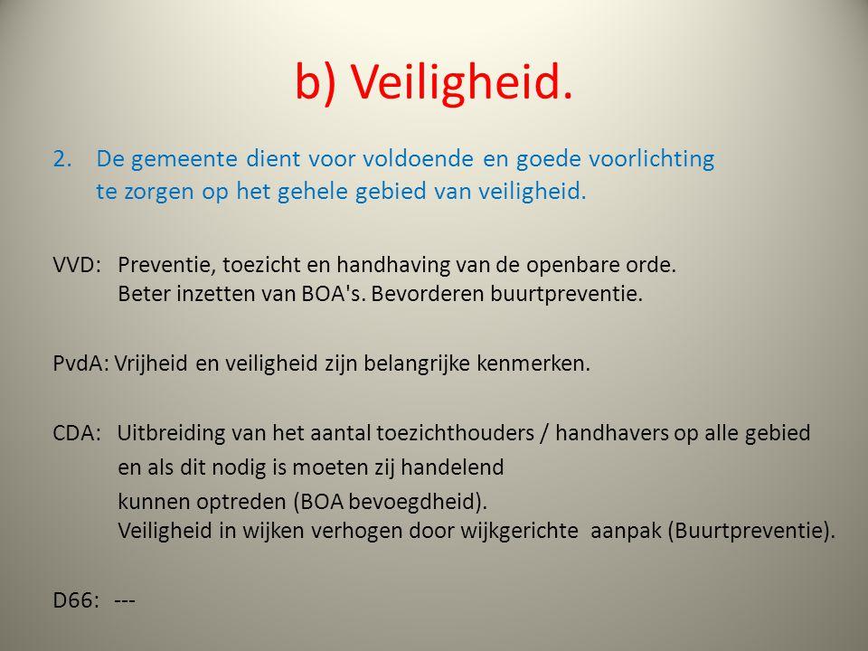 b) Veiligheid.